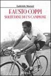Fausto Coppi. Solitudine di un campione