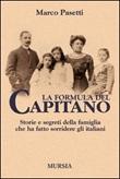 La formula del Capitano. Storie e segreti della famiglia che ha fatto sorridere gli italiani Libro di  Marco Pasetti
