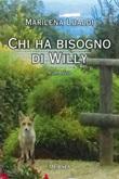 Chi ha bisogno di Willy Ebook di  Marilena Lualdi