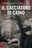 Il cacciatore di Caino Ebook di  Fabrizio Carcano