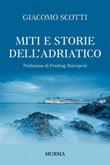 Miti e storie dell'Adriatico Ebook di  Giacomo Scotti