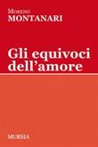 Gli equivoci dell'amore Ebook di  Moreno Montanari
