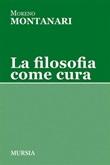 La filosofia come cura Ebook di  Moreno Montanari