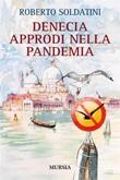 Denecia. Approdi nella pandemia Ebook di  Roberto Soldatini