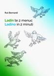 Ladin te 2 menuc. Ladino in 2 minuti-Ladin te 2 menuc. Ladinisch in 2 Minuten Libro di  Rut Bernardi