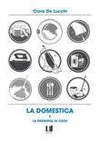 La domestica e la padrona di casa Libro di  Clara De Lucchi