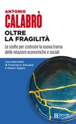 Oltre la fragilità. Le scelte per costruire la nuova trama delle relazioni economiche e sociali Ebook di  Antonio Calabrò