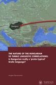 The nature of the Hungarian vs Turkic linguistic correlations: is Hungarian really a «proto-typical» Uralic language? Ediz. italiana, inglese e ungherese Libro di  Angela Marcantonio