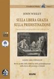 Sulla libera grazia sulla predestinazione. Due sermoni sul proposito e sul volto di Dio Libro di  Giancarlo Rinaldi