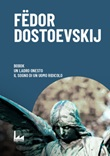 Bobok-Il ladro onesto-Il sogno di un uomo ridicolo Libro di  Fëdor Dostoevskij