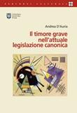 Il timore grave nell'attuale legislazione canonica Libro di  Andrea D'Auria