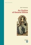 An outline of general ethics Libro di  Aldo Vendemiati