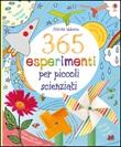 365 esperimenti per piccoli scienziati Libro di