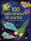 100 astronavi di carta da piegare. Ediz. illustrata Libro di  Jerome Martin, Andy Tudor