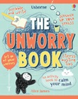 The unworry book Libro di  Alice James