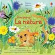 La natura. Primi pop-up. Ediz. a colori Libro di  Anna Milbourne
