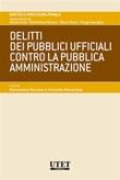 Delitti dei pubblici ufficiali contro la pubblica amministrazione Ebook di