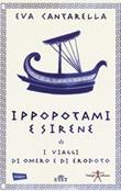 Ippopotami e sirene. I viaggi di Omero e di Erodoto Libro di  Eva Cantarella