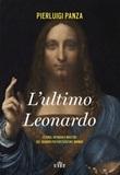 L' ultimo Leonardo. Storia, intrighi e misteri del quadro più costoso del mondo Ebook di  Pierluigi Panza