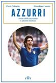 Azzurri. Storie della nazionale e identità italiana Ebook di  Paolo Colombo, Gioachino Lanotte