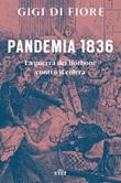Pandemia 1836. La guerra dei Borbone contro il colera Ebook di  Gigi Di Fiore