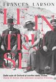 Le intruse. Dalle aule di Oxford ai confini della civiltà: storie di donne che volevano scoprire il mondo Ebook di  Frances Larson