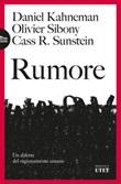 Rumore. Un difetto del ragionamento umano Ebook di  Daniel Kahneman, Olivier Sibony, Cass R. Sunstein