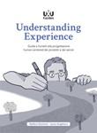 Understanding Experience. Guida a fumetti alla progettazione human-centered dei prodotti e dei servizi Libro di  Laura Angelucci, Stefano Dominici
