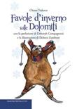 Favole d'inverno sulle Dolomiti Libro di  Chiara Todesco
