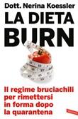 La dieta Burn. Il regime bruciachili per rimettersi in forma dopo la quarantena Ebook di  Nerina Koessler
