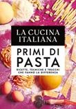 La cucina Italiana. Primi di pasta Ebook di