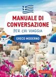 Greco moderno. Manuale di conversazione per chi viaggia Ebook di  Nico Morreale
