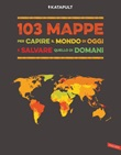 103 mappe per capire il mondo di oggi e salvare quello di domani Ebook di Katapult