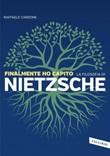 Finalmente ho capito la filosofia di Nietzsche Ebook di  Raffaele Cardone