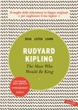 The man who would be king. Ediz. integrale. Con audiolibro Ebook di  Rudyard Kipling