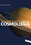Finalmente ho capito i segreti della cosmologia Ebook di  Rudolf Kippenhahn