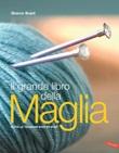 Il grande libro della maglia. Tutte le tecniche step by step Ebook di  Sharon Brant