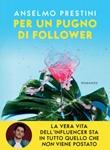 Per un pugno di follower Ebook di  Anselmo Prestini