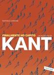 Finalmente ho capito la filosofia di Kant Ebook di  Raffaele Cardone