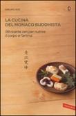 La cucina del monaco buddhista. 99 ricette zen per nutrire il corpo e l'anima Libro di  Kakuho Aoe