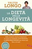 La dieta della longevità. Dallo scienziato che ha rivoluzionato la ricerca su staminali e invecchiamento, la dieta mima-digiuno per vivere sani fino a 110 anni Libro di  Valter Longo
