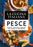 La cucina italiana. Il pesce Libro di