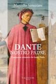 Dante, nostro padre. Il pensatore visionario che fondò l'Italia Ebook di  Marcello Veneziani