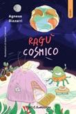 Ragù cosmico Ebook di  Agnese Bizzarri