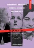 Se la felicità... Per una critica al capitalismo a partire dall'essere donna Ebook di  Alessandra Bocchetti, Rossana Rossanda, Christa Wolf