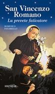 San Vincenzo Romano. Lu prevete faticatore Libro di  Domenico Panariello