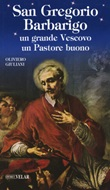 San Gregorio Barbarigo. Un grande vescovo un Pastore buono Libro di  Oliviero Giuliani