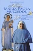 Maria Paola Muzzeddu. Un candido giglio nell'abbraccio di Mater Purissima Libro di  Marco Placentino