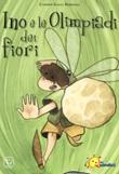 Ino e le olimpiadi dei fiori. Ediz. a colori Libro di  Carmen Galli Soresina