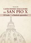 Estratto del Catechismo Maggiore di San Pio X. Il Credo o Simbolo apostolico Libro di